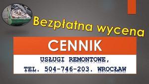 Remont cennik - tel. 504-746-203
