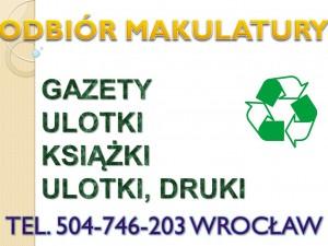 Makulatura Wrocław. tel 504-746-203